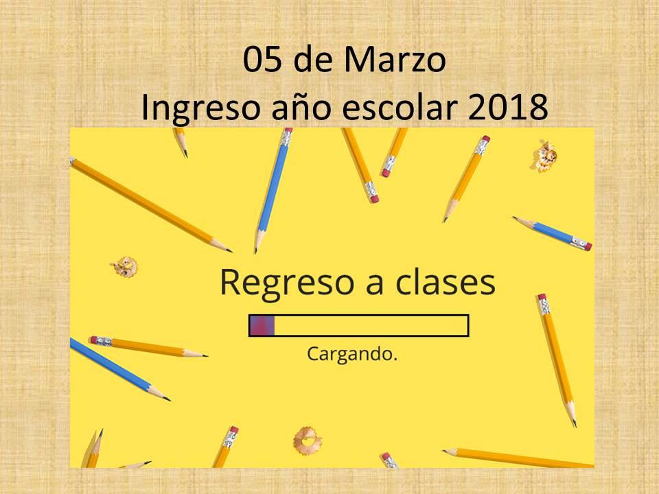Ingreso a clases año académico 2018, Lunes 05 de Marzo.